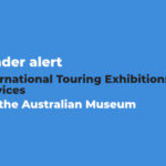 Call for producers & suppliers: touring tender from the Australian Museum