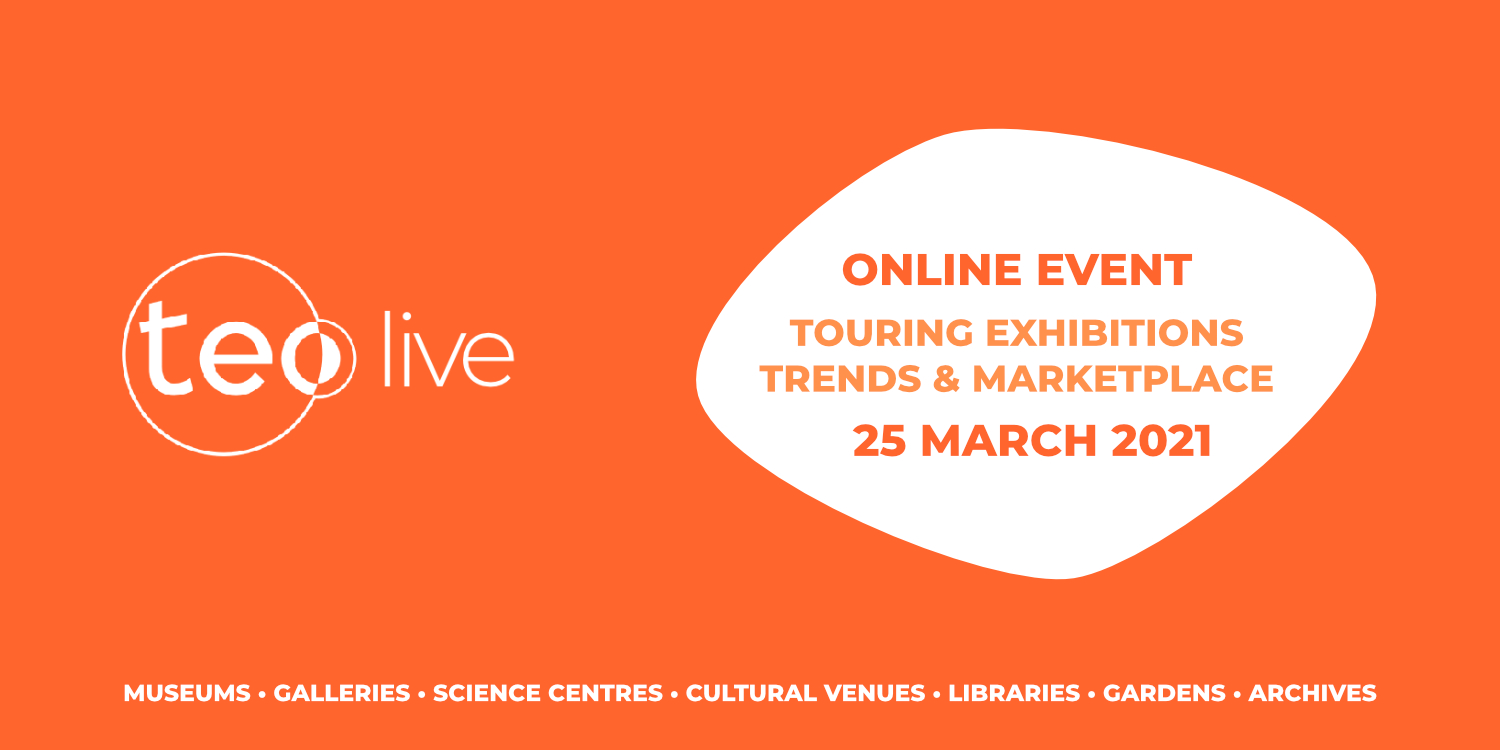 Teo Live - Touring Exhibitions Trends and Marketplace