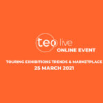 Teo Live welcomes touring exhibitions professionals from over 50 countries